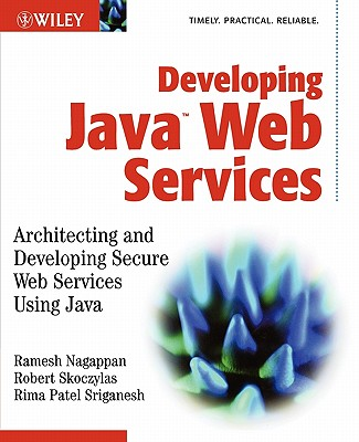 Developing Java Web Services - Nagappan, Ramesh, and Skoczylas, Robert, and Sriganesh, Rima Patel