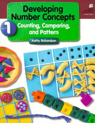 Developing Number Concepts Book One: Counting, Comparing, and Pattern Grades Kindergarten-3 21880 - Richardson, Kathy, and Dale Seymour Publications (Compiled by)