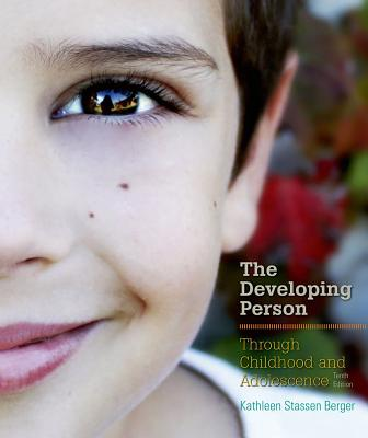 Developing Person Through Childhood and Adolescence - Berger, Kathleen Stassen, Professor