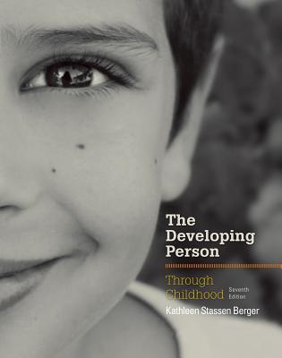 Developing Person Through Childhood - Berger, Kathleen Stassen, Professor