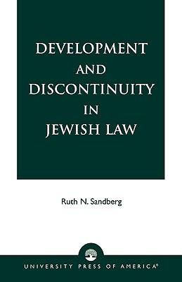 Development and Discontinuity in Jewish Law - Sandberg, Ruth N
