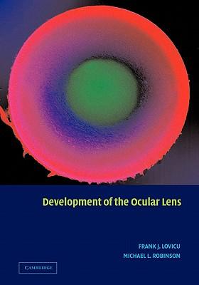 Development of the Ocular Lens - Lovicu, Frank J. (Editor), and Robinson, Michael L. (Editor)