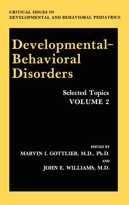 Developmental-Behavioral Disorders: Selected Topics Volume 2 - Gottlieb, Marvin I (Editor), and Williams, John E (Editor)