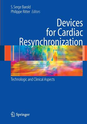 Devices for Cardiac Resynchronization:: Technologic and Clinical Aspects - Barold, S. Serge (Editor), and Ritter, Philippe (Editor)
