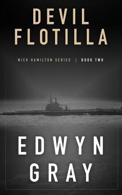 Devil Flotilla: Nick Hamilton Series - Gray, Edwyn