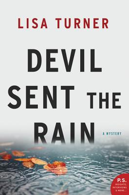 Devil Sent the Rain: A Mystery - Turner, Lisa