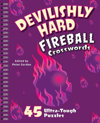 Devilishly Hard Fireball Crosswords: 45 Ultra-Tough Puzzles - Gordon, Peter