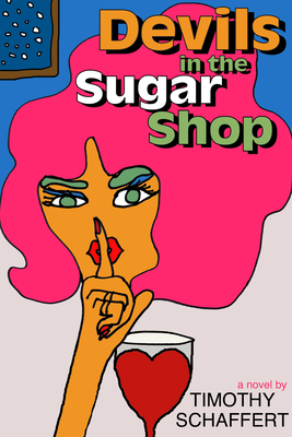 Devils in the Sugar Shop - Schaffert, Timothy