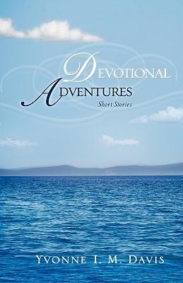 Devotional Adventures - Davis, Yvonne I M