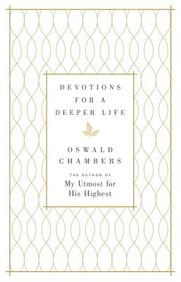 Devotions for a Deeper Life: A Daily Devotional - Chambers, Oswald