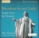 Devotions to our Lady: Tomás Luis de Victoria