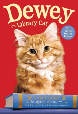 Dewey the Library Cat: A True Story - Myron, Vicki, and Witter, Bret