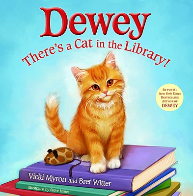 Dewey: There's a Cat in the Library! - Myron, Vicki, and Witter, Bret