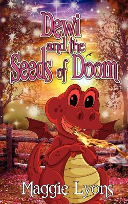 Dewi and the Seeds of Doom - Lyons, Maggie