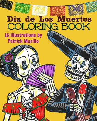 Dia de Los Muertos Coloring Book, Volume 1 - Murillo, Patrick