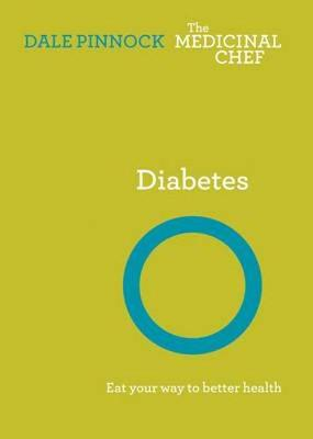 Diabetes: Eat Your Way to Better Health: Eat Your Way to Better Health - Pinnock, Dale