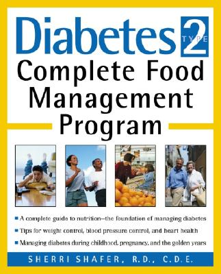 Diabetes Type 2: Complete Food Management Program - Shafer, Sherri