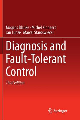 Diagnosis and Fault-Tolerant Control - Blanke, Mogens, and Kinnaert, Michel, and Lunze, Jan
