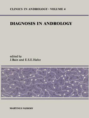 Diagnosis in Andrology - Bain, D J (Editor), and Hafez, E S (Editor)