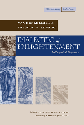Dialectic of Enlightenment - Horkheimer, Max, and Adorno, Theodor Wiesengrund, and Schmid Noerr, Gunzelin
