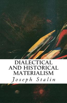 Dialectical and Historical Materialism - Stalin, Joseph