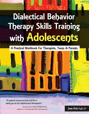 Dialectical Behavior Therapy Skills Training With Adolescents A