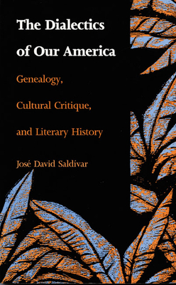 Dialectics of Our America-P - Saldivar, Jose David