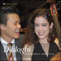 Dialoghi - David Fung (piano); Elinor Frey (cello)