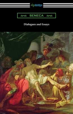 Dialogues and Essays - Seneca, and Stewart, Aubrey (Translated by), and Clarke, John (Translated by)