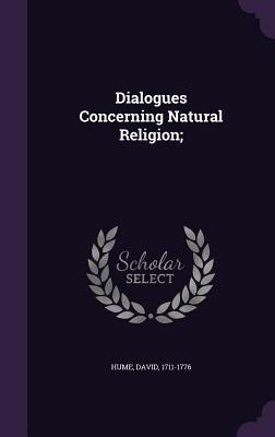 Dialogues Concerning Natural Religion; - Hume, David
