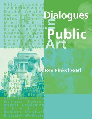 Dialogues in Public Art - Finkelpearl, Tom