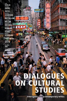 Dialogues on Cultural Studies: Interviews with Contemporary Critics - Xie, Shaobo (Editor), and Fengzhen, Wang (Editor), and Foley, Barbara (Contributions by)