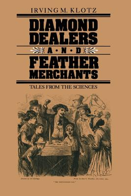 Diamond Dealers and Feather Merchants: Tales from the Sciences - Klotz