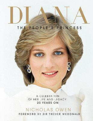 Diana: The People's Princess - Owen, Nicholas, and McDonald, Trevor (Foreword by)