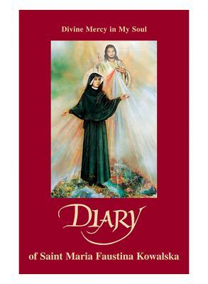 Diary: Divine Mercy in My Soul - Kowalska, Maria Faustina, Saint