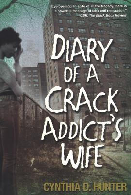 Diary of a Crack Addict's Wife - Hunter, Cynthia D
