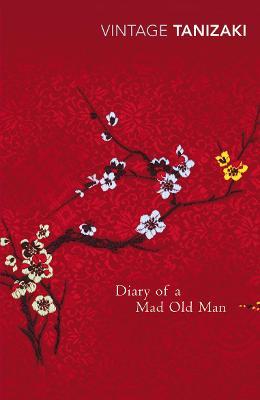 Diary Of A Mad Old Man - Tanizaki, Jun'ichiro
