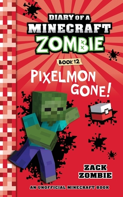 Diary of a Minecraft Zombie, Book 12: Pixelmon Gone! - Zombie, Zack