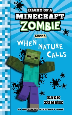 Diary of a Minecraft Zombie, Book 3: When Nature Calls - Zombie, Zack