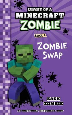 Diary of a Minecraft Zombie Book 4: Zombie Swap - Zombie, Zack