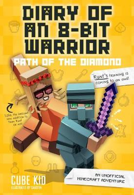 Diary of an 8-Bit Warrior: Path of the Diamond (Book 4 8-Bit Warrior series): An Unofficial Minecraft Adventure - Cube Kid