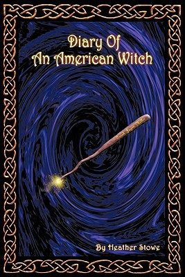 Diary of an American Witch: Volume One - Stowe, Heather