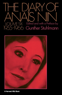 Diary of Anais Nin Volume 6 1955-1966: Vol. 6 (1955-1966) - Nin, Anais, and Stuhlmann, Gunther (Editor)