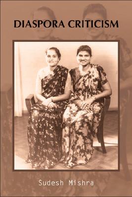 Diaspora Criticism - Mishra, Sudesh