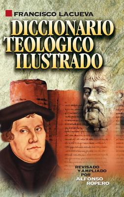Diccionario Teologico Ilustrado - Lacueva, Francisco