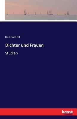 Dichter Und Frauen - Frenzel, Karl