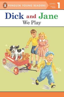 Dick and Jane: We Play - Penguin Young Readers