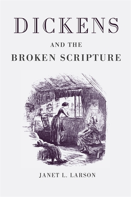 Dickens and the Broken Scripture - Larson, Janet L