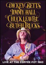 Dickey Betts/Jimmy Hall/Chuck Leavell/Butch Trucks: Live at the Coffee Pot 1983
