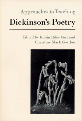 Dickinsons Poetry - Fast, Robin Riley (Editor), and Gordon, Christine M (Editor)